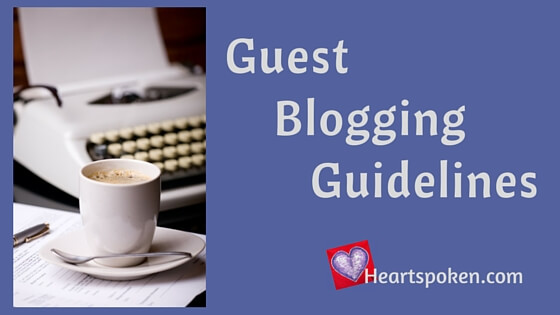 Guest Blogging Guidelines for Heartspoken.com