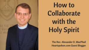How to collaborate with the Holy Spirit
