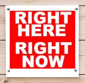 RIGHT HERE RIGHT NOW Sign