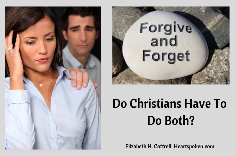 Do Christians have to forgive and forget?