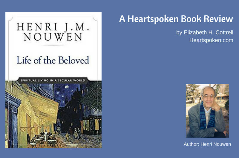 Book Review: <i>Life Of The Beloved</i> by Henri Nouwen