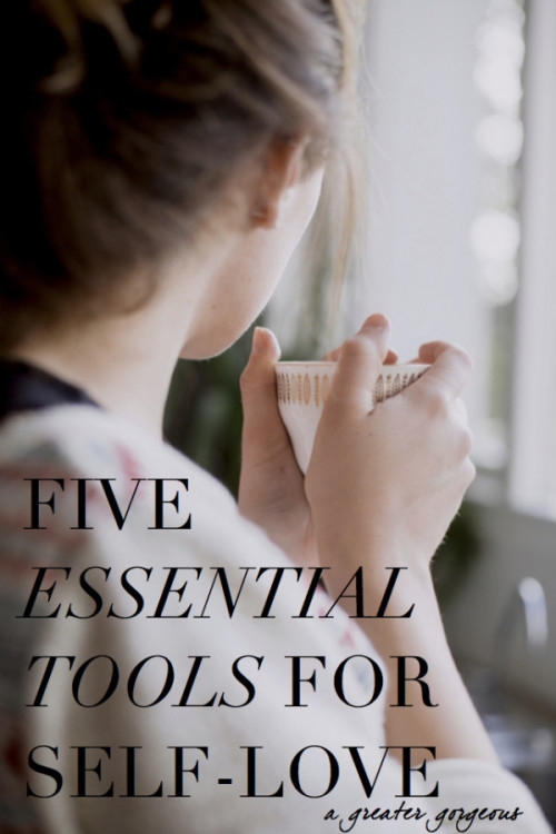 Five Essential Tools For Self Love
