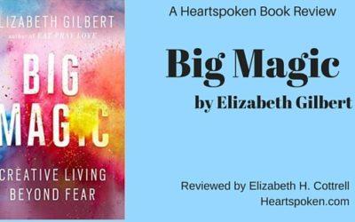 Book Review: BIG MAGIC by Elizabeth Gilbert