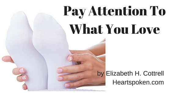 Pay Attention To What You Love