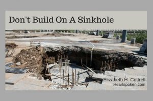 Don't Build On A Sinkhole