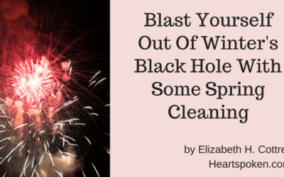 Blast Yourself Out Of Winter's Black Hole With Some Spring Cleaning