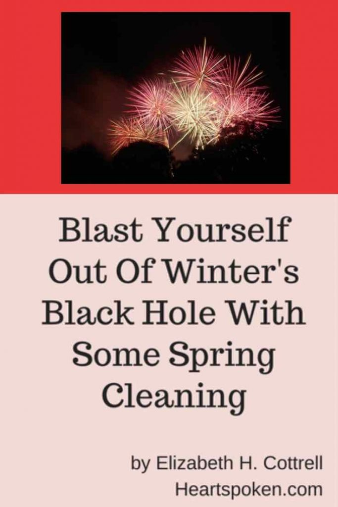 Spring Cleaning - Blast yourself out of winter's black hole