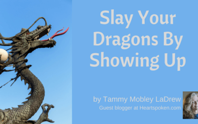 Slay Your Dragons By Showing Up