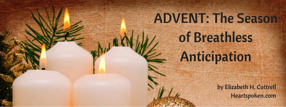 Advent: The Season Of Breathless Anticipation