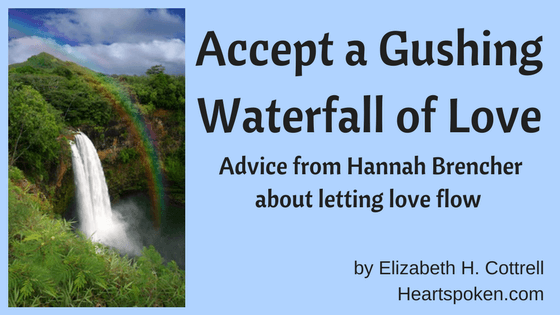 Accept A Gushing Waterfall Of Love!