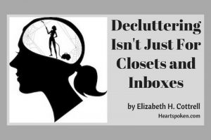 Decluttering Isn't Just For Closets And Inboxes