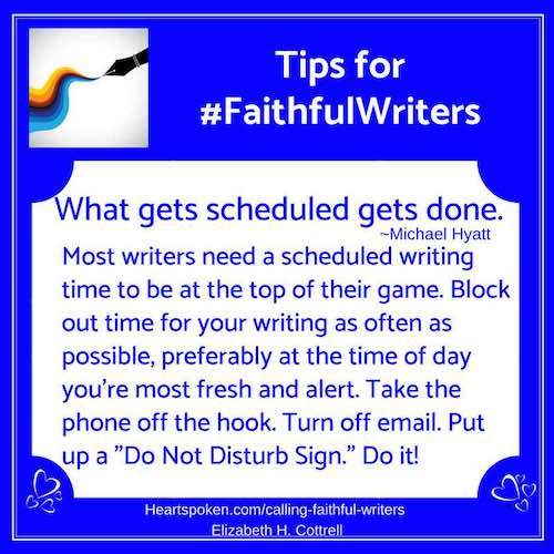 Tips for #FaithfulWriters - What Gets Scheduled Gets Done