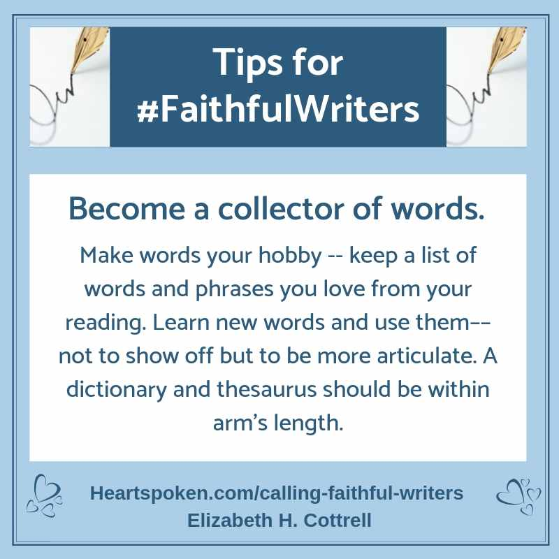 Tips for #Faithful Writers: Become a collector of words