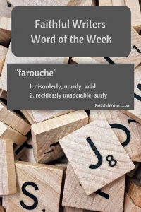 Faithful writers word of the week: farouche