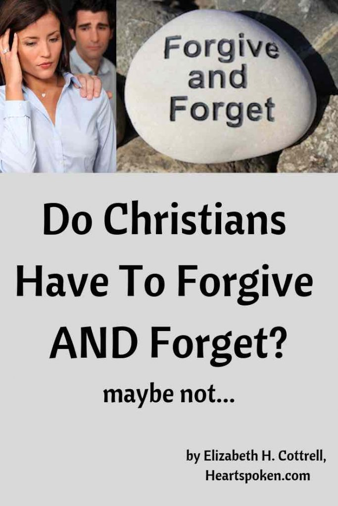 Should Christians forgive and forget?