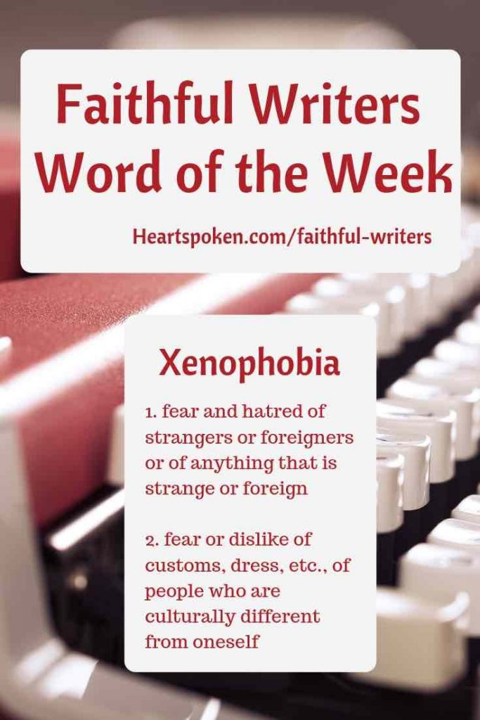 faithful writers word of the week: xenophobia