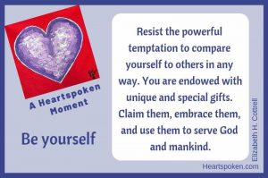 Heartspoken Moment: Be Yourself #HeartspokenLife #BeYourself #SelfKnowledge