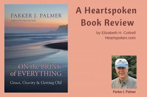 Book review: On the Brink of Everything by Parker J. Palmer