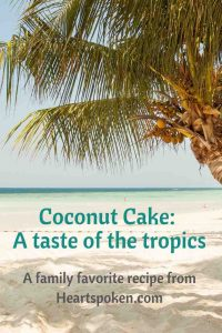 Coconut cake recipe - a taste of the tropics
