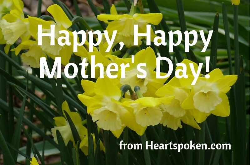 Happy, Happy Mother's Day!