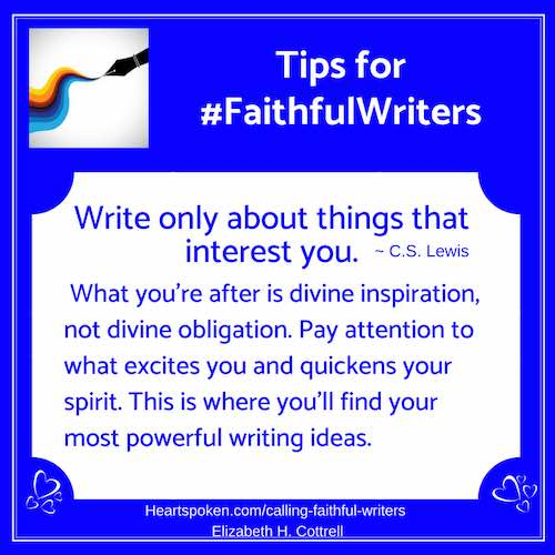 Tips for #FaithfulWriters - Write what interests you