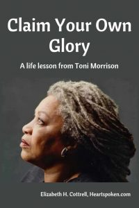 Claim your glory: life lesson from Toni Morrison