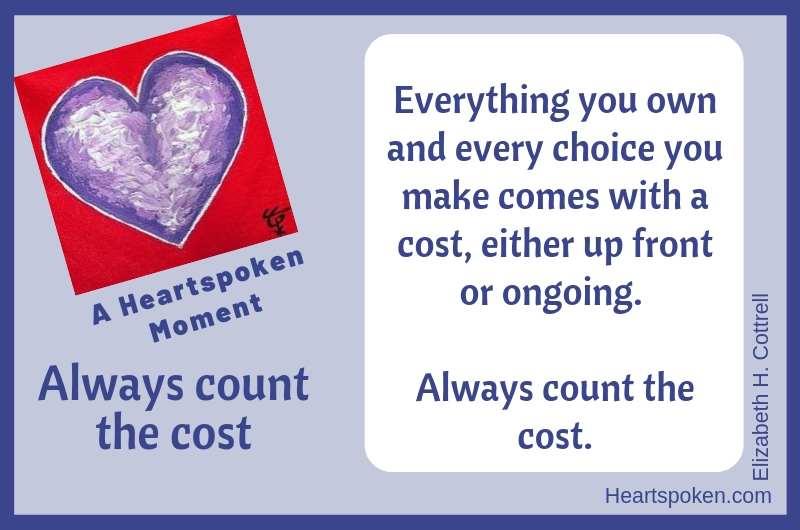 Heartspoken Moment: Always count the cost