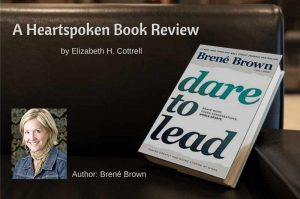 Heartspoken Book Review: Dare To Lead by Brené Brown