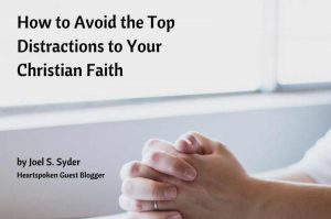 How to avoid top distractions to your Christian Faith