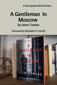 Heartspoken Book Review Gentleman in Moscow by Amor Towles